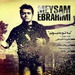 Meysam Ebrahimi – Be To Madyoonam
