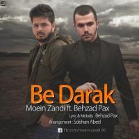 Moein Zandi Ft Behzad Pax - Be Darak