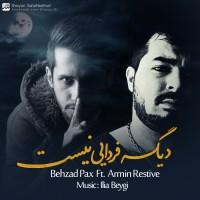 Behzad Pax Ft Armin Restive - Dige Fardaei Nist