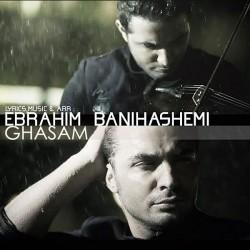 Ebrahim Banihashemi – Ghasam