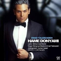 Emad Talebzadeh – Hame Donyami