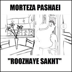 Morteza Pashaei – Roozhaye Sakht