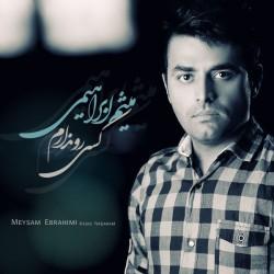 Meysam Ebrahimi – Kasi Ro Nadaram