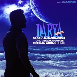 Babak Jahanbakhsh – Darya ( Mehran Abbasi Remix )