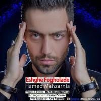 Hamed Mahzarnia - Eshghe Fogholade