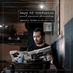 Amirali Azimi – Days of Confusion