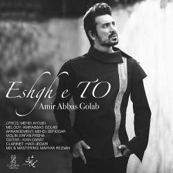 Amir Abbas Golab – Eshghe To