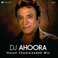 Dj Ahoora - Hasan Shamaeizadeh Mix ( Part 1 )
