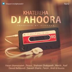 Dj Ahoora – Khatereha ( Part 2 )