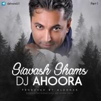 Dj Ahoora - Siavash Shams Mix ( Part 1 )