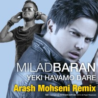 Milad Baran - Yeki Havamo Dare ( Remix )