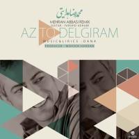 Mohammadreza Hedayati - Az To Delgiram ( Mehran Abbasi Remix )