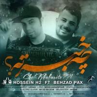 Behzad Pax Ft Hossein H2 - Che Khabarete