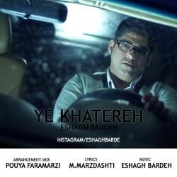 Eshagh Bardeh – Ye Khatereh