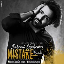 Behrad Shahriari – Mistake