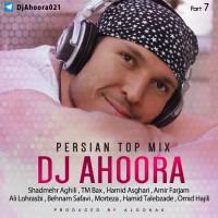Dj Ahoora - Persian Top Mix ( Part 7 )