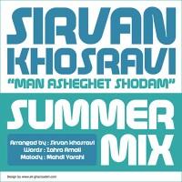 Sirvan Khosravi - Man Asheghet Shodam ( Summer Mix )