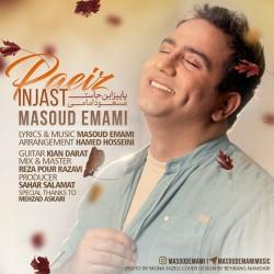 Masoud Emami – Paeiz Injast