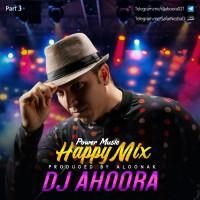 Dj Ahoora - Happy Mix ( Part 3 )