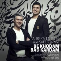 Alireza Talischi Ft Saeed Atani - Be Khodam Bad Kardam