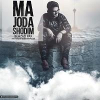 Behzad Pax - Ma Joda Shodim