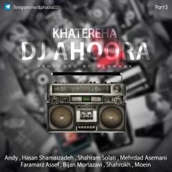 Dj Ahoora – Khatereha ( Part 3 )