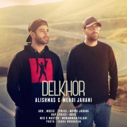 Alishmas & Mehdi Jahani – Delkhor