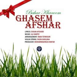 Ghasem Afshar – Bahar Khanoom