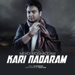 Mehdi Moghaddam – Kari Nadaram