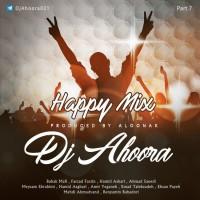 Dj Ahoora - Happy Mix ( Part 7 )