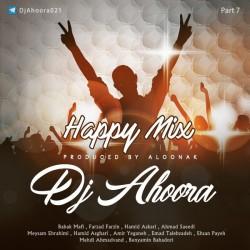 Dj Ahoora – Happy Mix ( Part 7 )