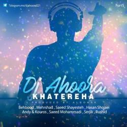 Dj Ahoora – Khatereha ( Part 5 )