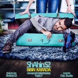 Shahin S2 – Bibin Karada
