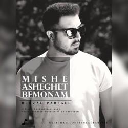 Behzad Parsaee – Mishe Asheghet Bemoonam