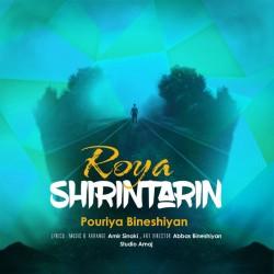 Pouriya Bineshiyan – Shirintarin Roya
