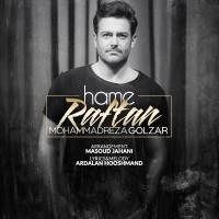 Mohammadreza Golzar - Hame Raftan