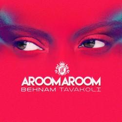 Behnam Tavakoli – Aroom Aroom