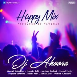 Dj Ahoora – Happy Mix ( Part 8 )