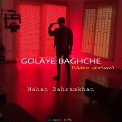 Mahan Bahram Khan – Golhaye Baghche ( Video Version )