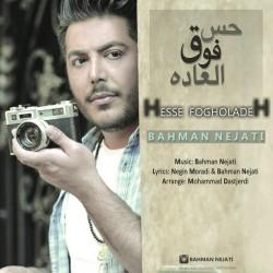 Bahman Nejati – Hesse Fogholadegh