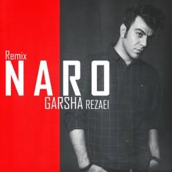 Garsha Rezaei – Naro ( Remix )