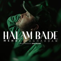 Mehdi Moghaddam - Halam Bade