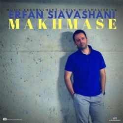 Erfan Siavashani – Makhmase