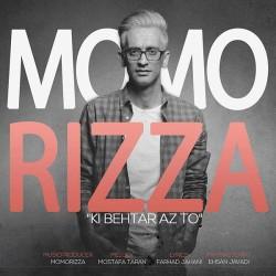MoMoRizza – Ki Behtar Az To