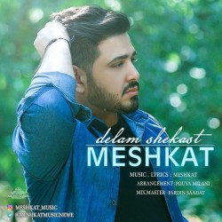 Meshkat – Delam Shekast