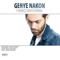 Hamed Mahzarnia - Gerye Nakon