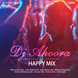 Dj Ahoora – Happy Mix ( Part 9 )