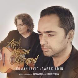 Houman Javid & Babak Amini – Age Mitooni Bargard