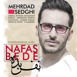 Mehrdad Sedghi – Nafas Bede