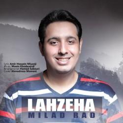 Milad Rad – Lahzeha